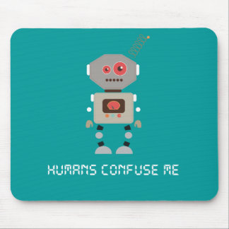 Humans Confuse Me Mouse Pad