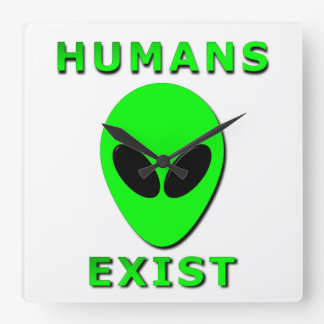 Humans Exist Square Wall Clock