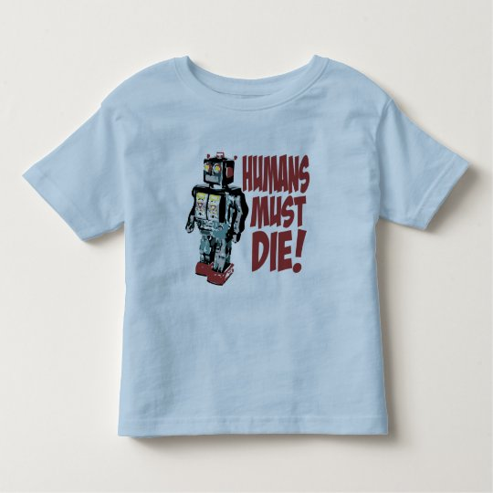 Humans Must Die Toddler T-shirt