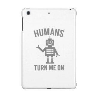 Humans Turn Me On iPad Mini Case
