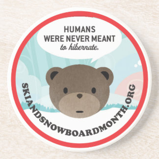 Humans Were Never Meant to Hibernate Drink Coaster