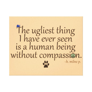 Humans Without Compassion Stretched Canvas Print