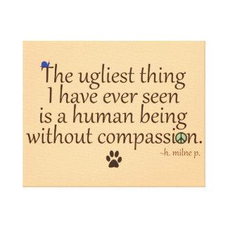Humans Without Compassion Canvas Print