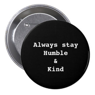 Humble and Kind Button