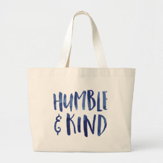 Humble and Kind Large Tote Bag