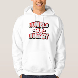 Humble But Hungry -- T-Shirt