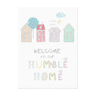 Humble Home Welcome ID372 Canvas Print