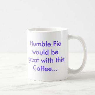 Humble Pie and Coffee Mugs
