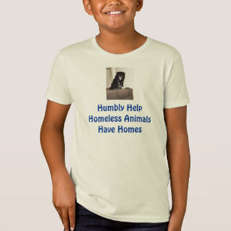 Humbly Help Homeless Animals Have Homes T-shirt