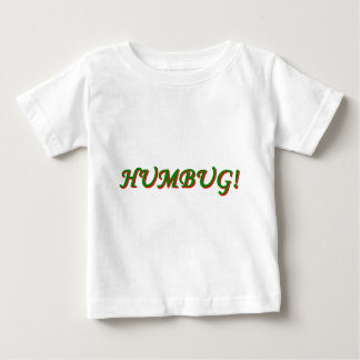 Humbug! Baby T-Shirt