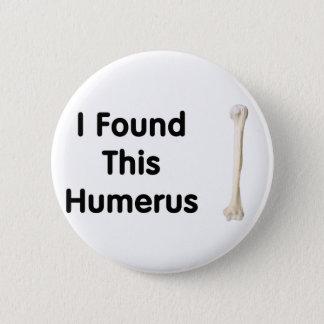 Humerus Pinback Button