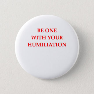 HUMILIATION BUTTON