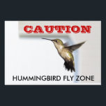 "Hummingbird Fly Zone Sign<br><div class=""desc"">Post warnings for low/fast flying birds!</div>"