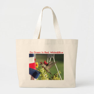 Hummingbird, Go Green In Red, W... Large Tote Bag