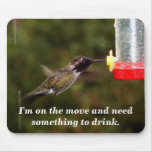 Hummingbird, I'm on the move and need a drink Mouse Mats