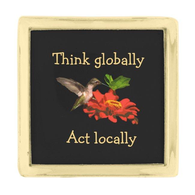 Hummingbird Think Globally Act Locally Lapel Pin