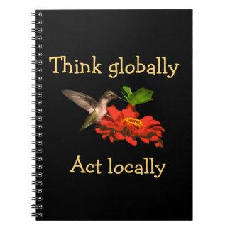 Hummingbird Think Globally Act Locally Notebook