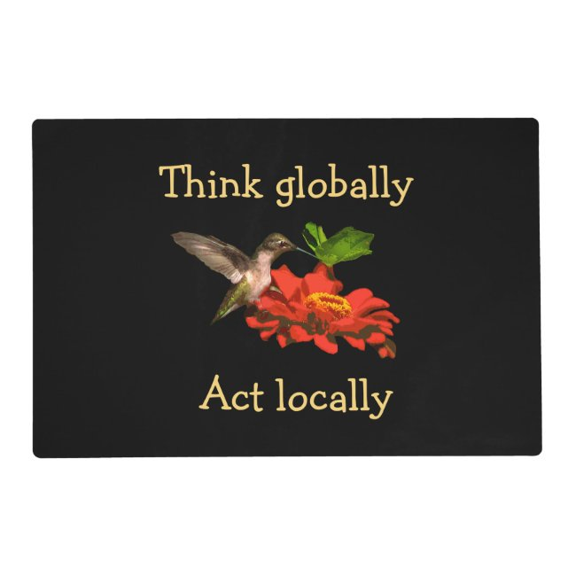 Hummingbird Think Globally Act Locally Placemat
