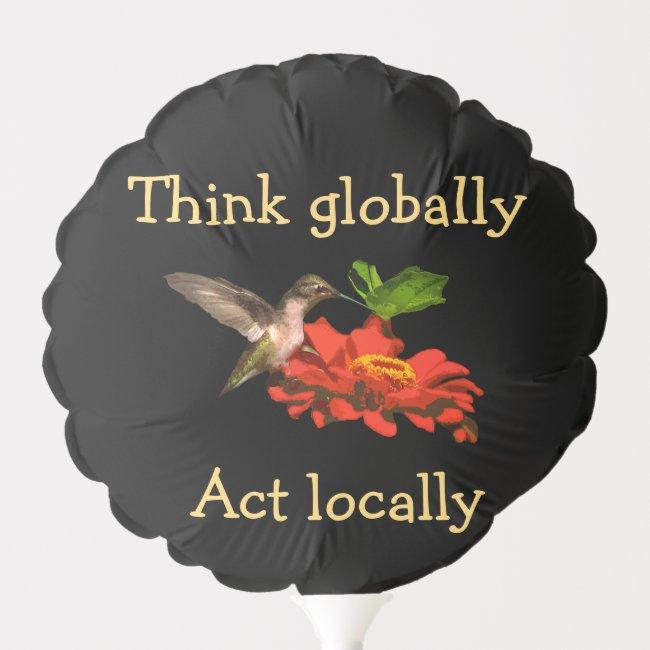 Hummingbird Think Globally Floral Balloon