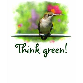 Hummingbird Think Green shirt