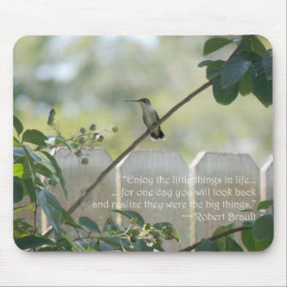 """Hummingbird with """"Little Things"""" Quote Mouse Pad"""