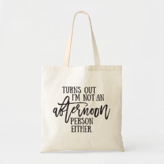 Humor Afternoon Person Typography Tote Bag