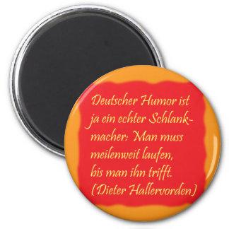 humor alemán (cita de Dieter Hallervorden) Imán Redondo 5 Cm