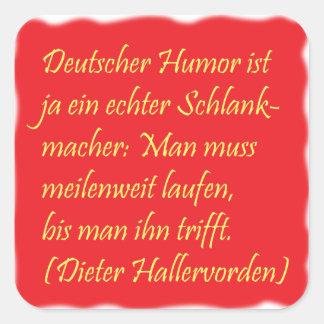 humor alemán (cita de Dieter Hallervorden) Pegatina Cuadrada