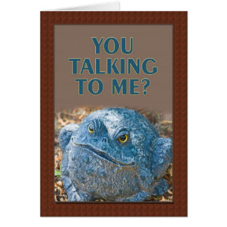 Humor Card - You Talking to Me