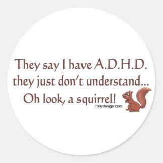 Humor de la ardilla de ADHD Pegatina Redonda