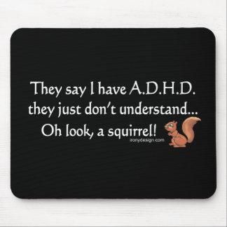 Humor de la ardilla de ADHD Alfombrillas De Ratón