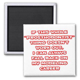 Humor de Prosthodontist… que modela carrera Imanes Para Frigoríficos