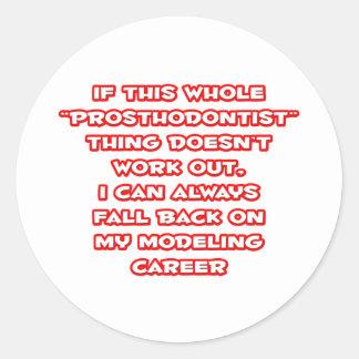 Humor de Prosthodontist… que modela carrera Pegatinas Redondas