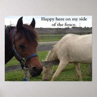 Humor del caballo: Feliz aquí en mi lado de la Póster