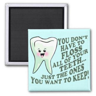 Humor del higienista dental del dentista imán cuadrado