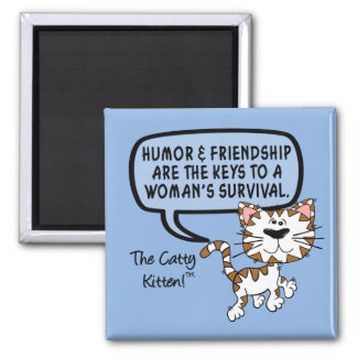 Humor & friendship are necessary for survival 2 inch square magnet