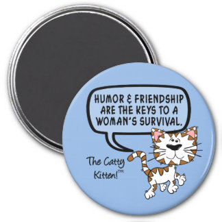 Humor & friendship are necessary for survival 3 inch round magnet