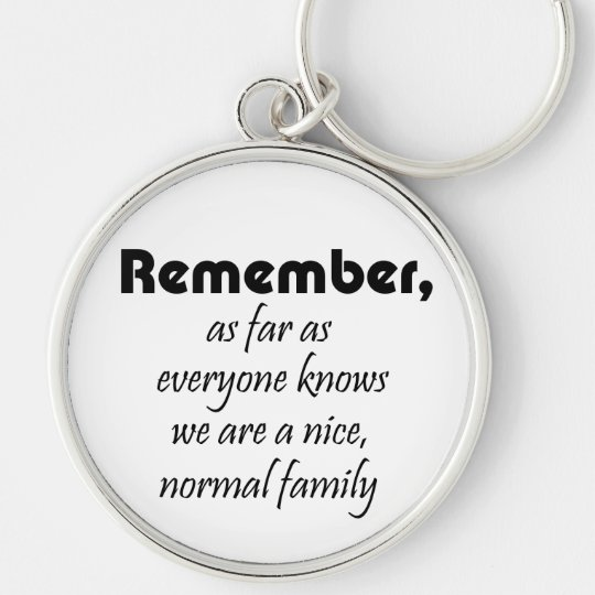 Humor Funny Family Quotes Gifts Fun Keychains Zazzle Com