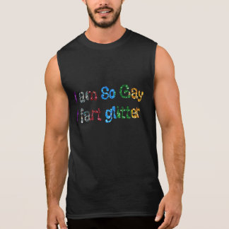 HUMOR GAY SOY ASÍ QUE GAY QUE FART BRILLO CAMISETAS SIN MANGAS