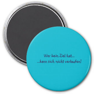 Humor - german Text 3 Inch Round Magnet