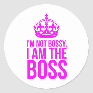 HUMOR I'M NOT BOSSY I AM THE BOSS FUNNY CHEEKY QUO CLASSIC ROUND STICKER