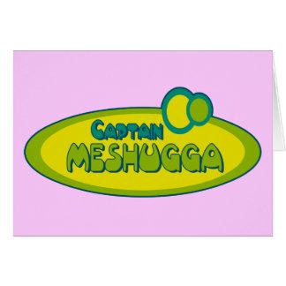 Humor jídish divertido de CAPITÁN MESHUGGA (loco) Tarjeta De Felicitación