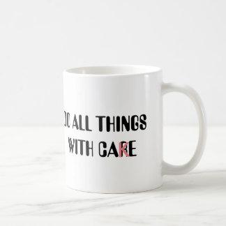 Humor Mug, Do all things with care Coffee Mug