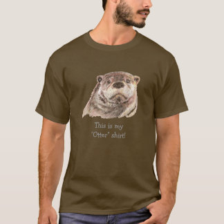 "Humor My ""Otter"" Shirt, Watercolor Animal Nature T-Shirt"