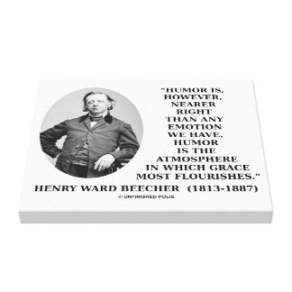 Humor Nearer Right Emotion Henry Ward Beecher Canvas Print