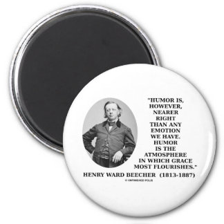 Humor Nearer Right Than Any Emotion We Have 2 Inch Round Magnet