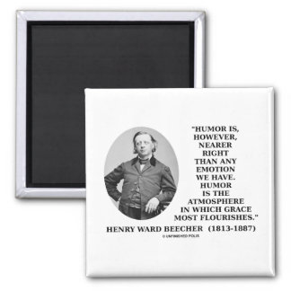 Humor Nearer Right Than Any Emotion We Have 2 Inch Square Magnet