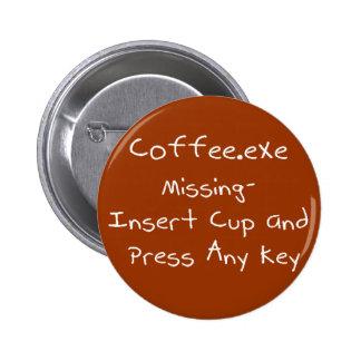 Humor que falta del ordenador del friki de Coffee. Pin Redondo De 2 Pulgadas