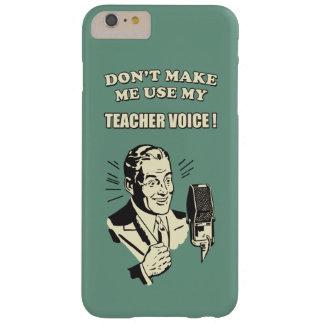 Humor retro - no haga que utiliza mi voz del funda para iPhone 6 plus barely there