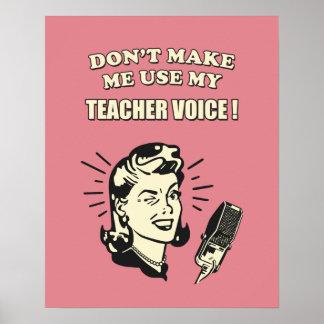 Humor retro - no haga que utiliza mi voz del póster